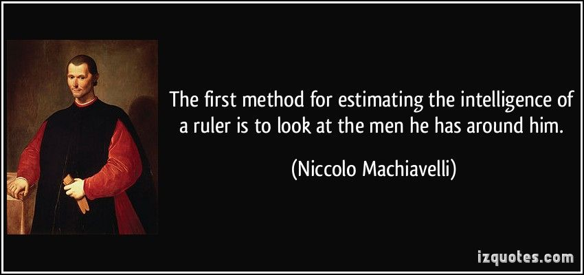 Machiavelli quote about building a team