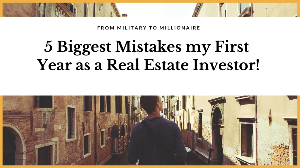 5 Biggest Mistakes my First Year as a Real Estate Investor!