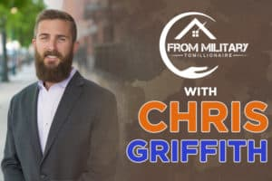 Chris Griffith on The Military Millionaire Podcast