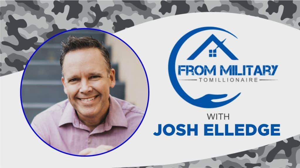 Josh Elledge on The Military Millionaire Podcast
