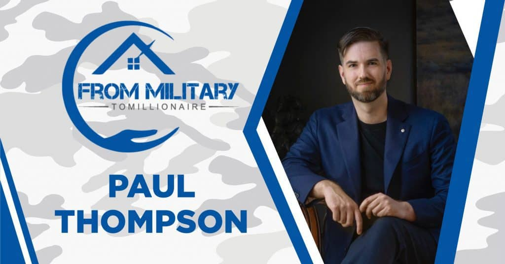 Paul David Thompson on The Military Millionaire Podcast