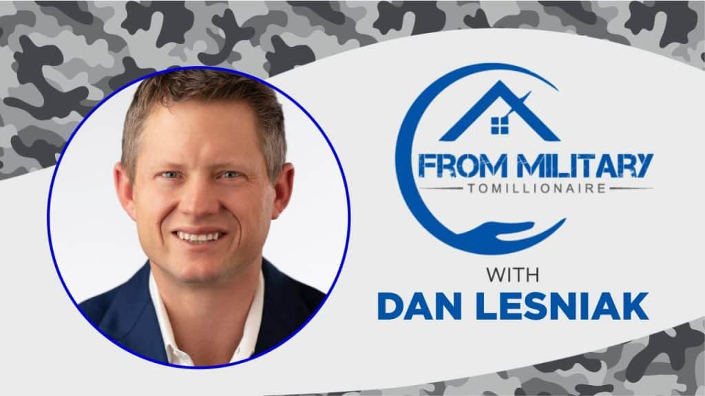 Dan Lesniak on The Military Millionaire Podcast