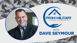 Dave Seymour on The Military Millionaire Podcast