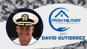 David Gutierrez on The Military Millionaire Podcast