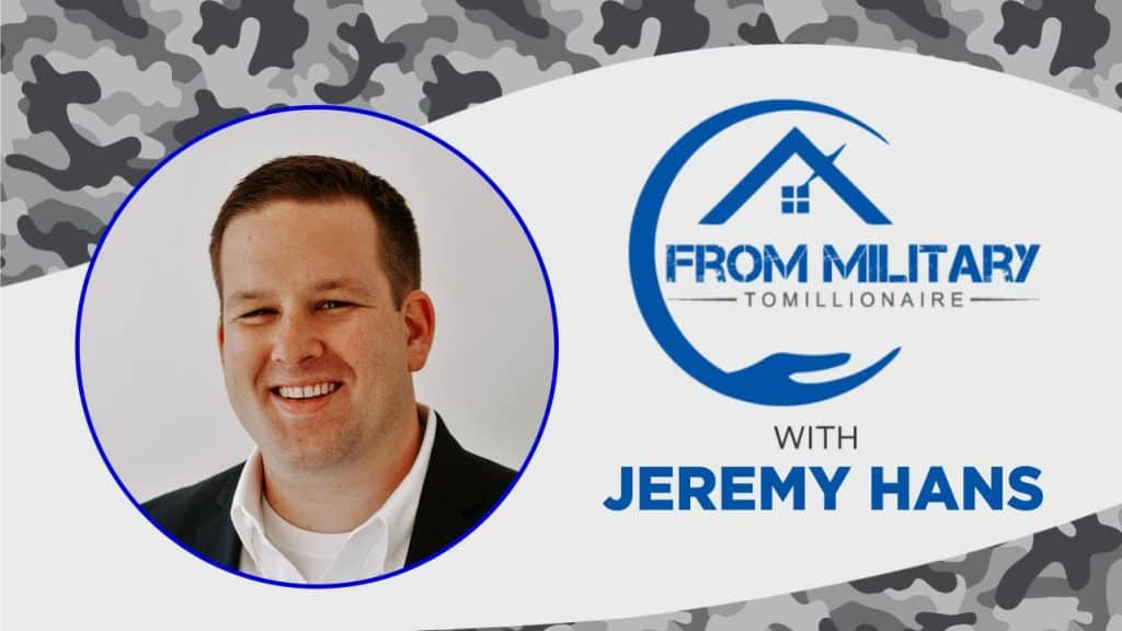 Jeremy Hans on The Military Millionaire Podcast