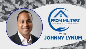 Johnny Lynum on The Military Millionaire Podcast
