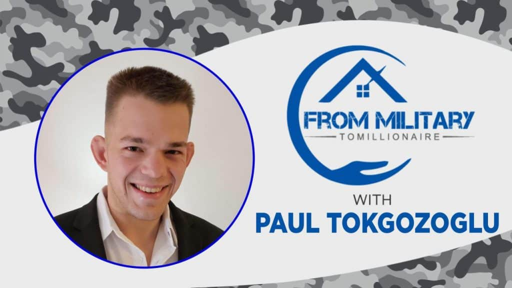Paul Tokgozoglu on The Military Millionaire Podcast