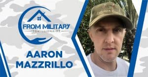 Aaron Mazzrillo on The Military Millionaire Podcast