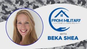 Beka Shea on The Military Millionaire Podcast