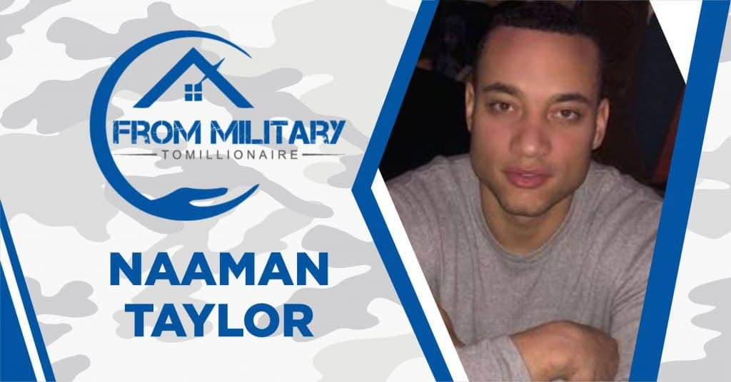 Naaman Taylor on The Military Millionaire Podcast