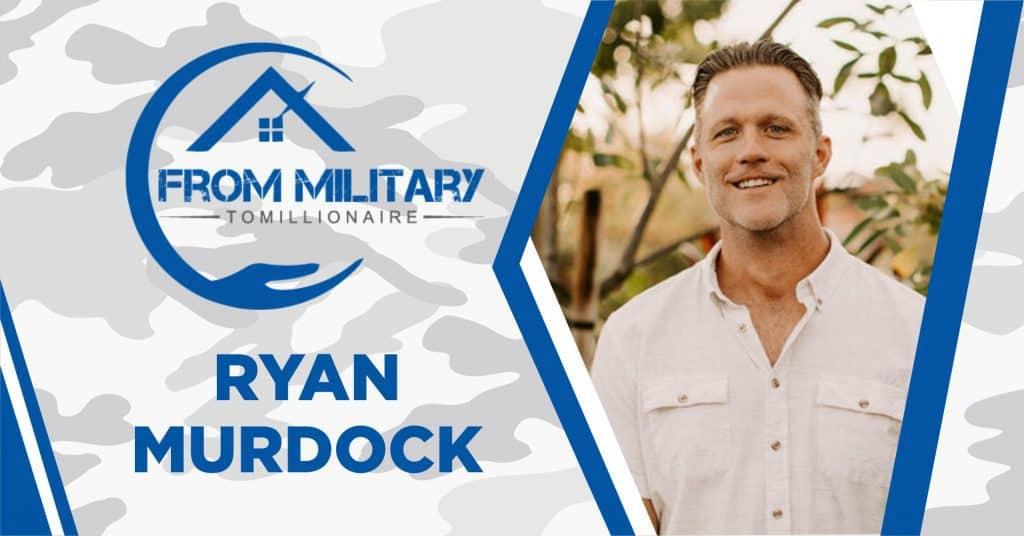 Ryan Murdock on The Military Millionaire Podcast