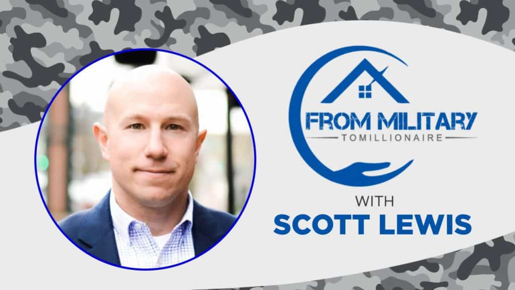 Scott Lewis on The Military Millionaire Podcast