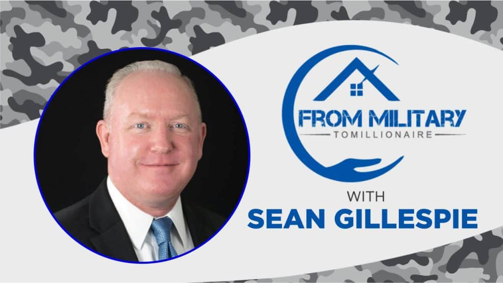 Sean Gillespie on The Military Millionaire Podcast