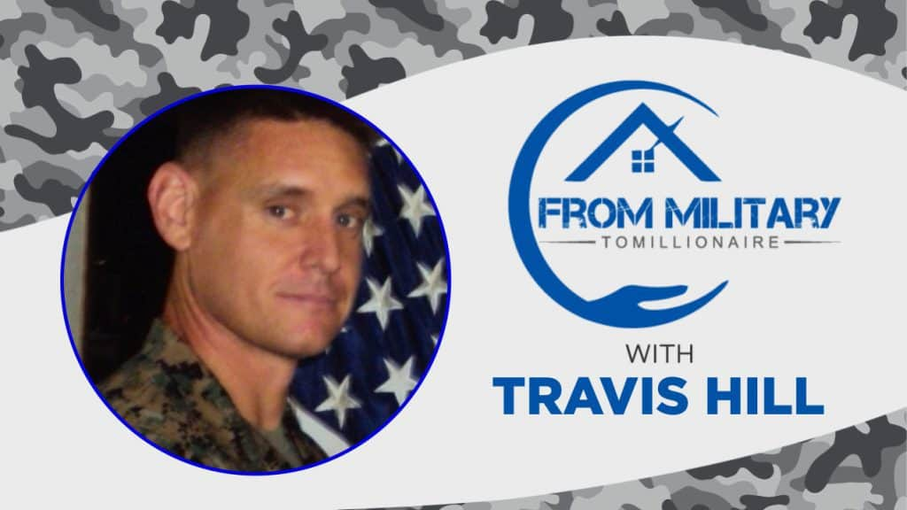 Travis Hill on The Military Millionaire Podcast
