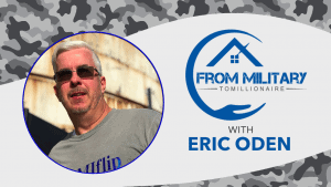 Eric Oden on The Military Millionaire Podcast