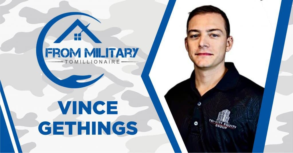 Vince Gethings on The Military Millionaire Podcast