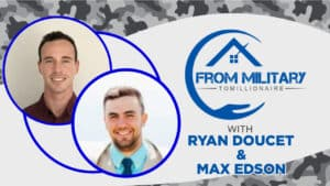 Ryan Doucet and Max Edson of PRYCD on The Military Millionaire Podcast
