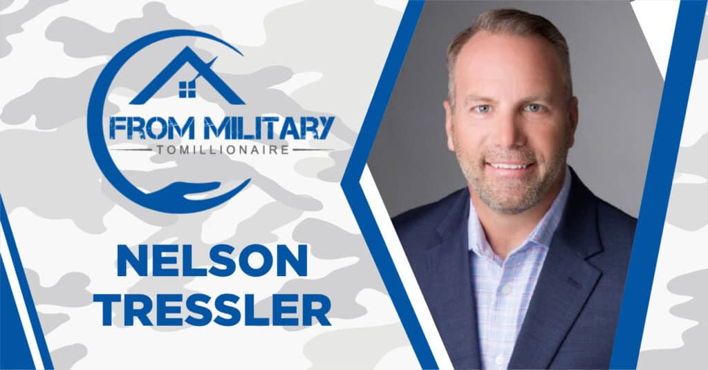 Nelson Tressler on The Military Millionaire Podcast