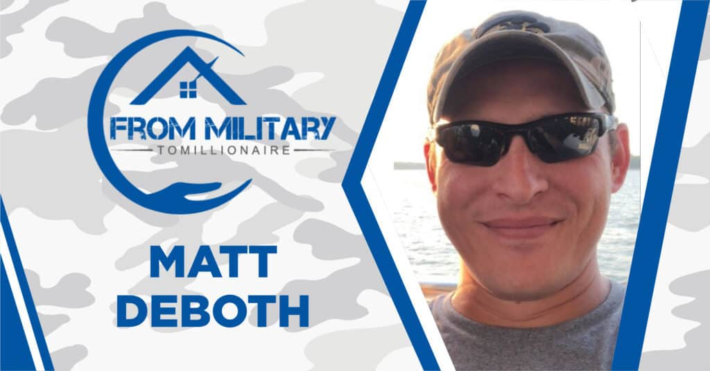 Matt Deboth on The Military Millionaire Podcast