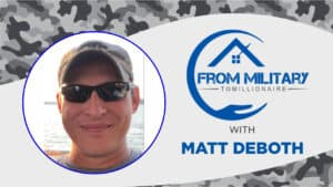 Matt Deboth on The Military Millionaire Podcast