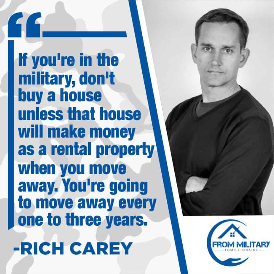 Rich Carey Quote about buying real estate in the military