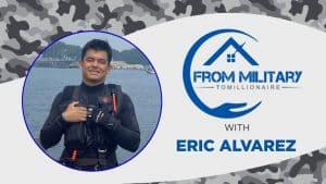 Eric Alvarez on The Military Millionaire Podcast
