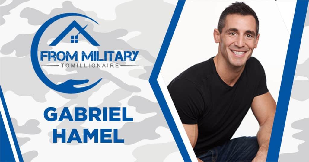 Gabriel Hamel on The Military Millionaire Podcast