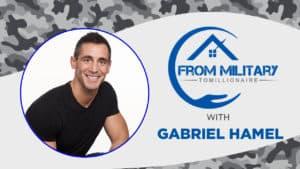 Gabriel Hamel Military Millionaire