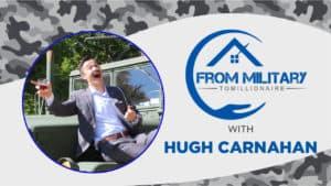 Hugh Carnahan on The Military Millionaire Podcast