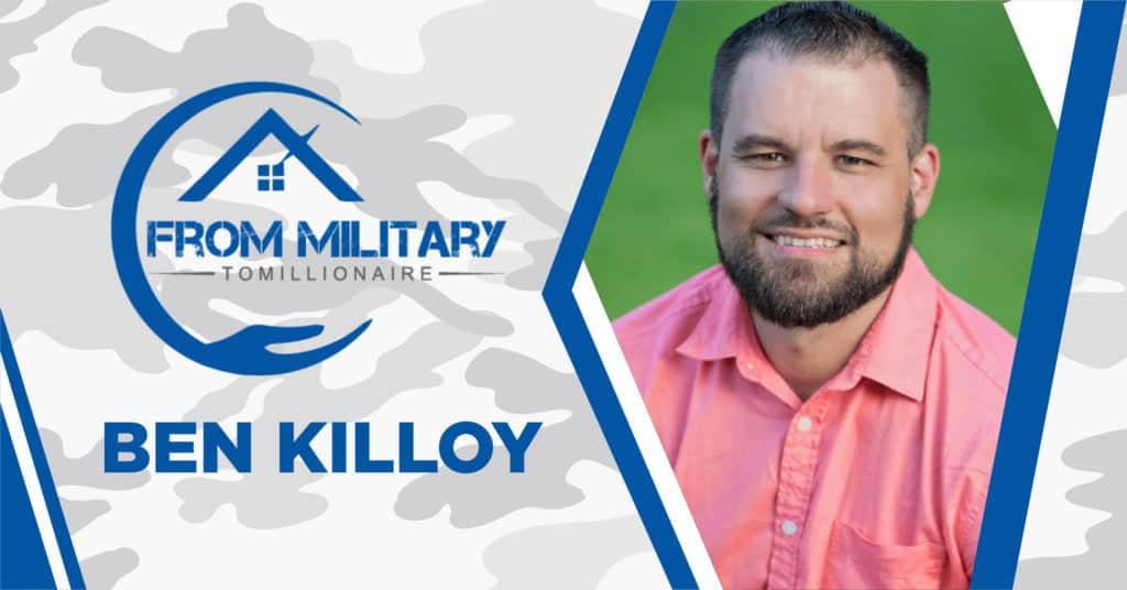 Ben Killoy on The Military Millionaire Podcast