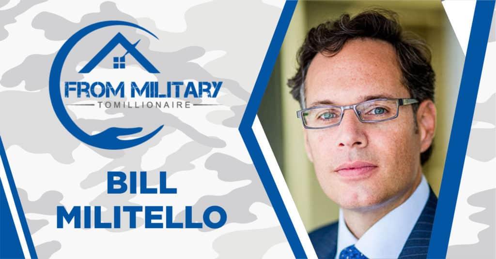 Bill Militello on The Military Millionaire Podcast