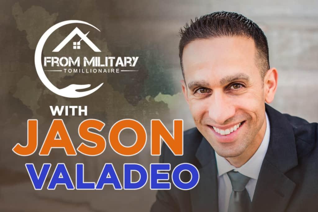Jason Valadao on The Military Millionaire Podcast