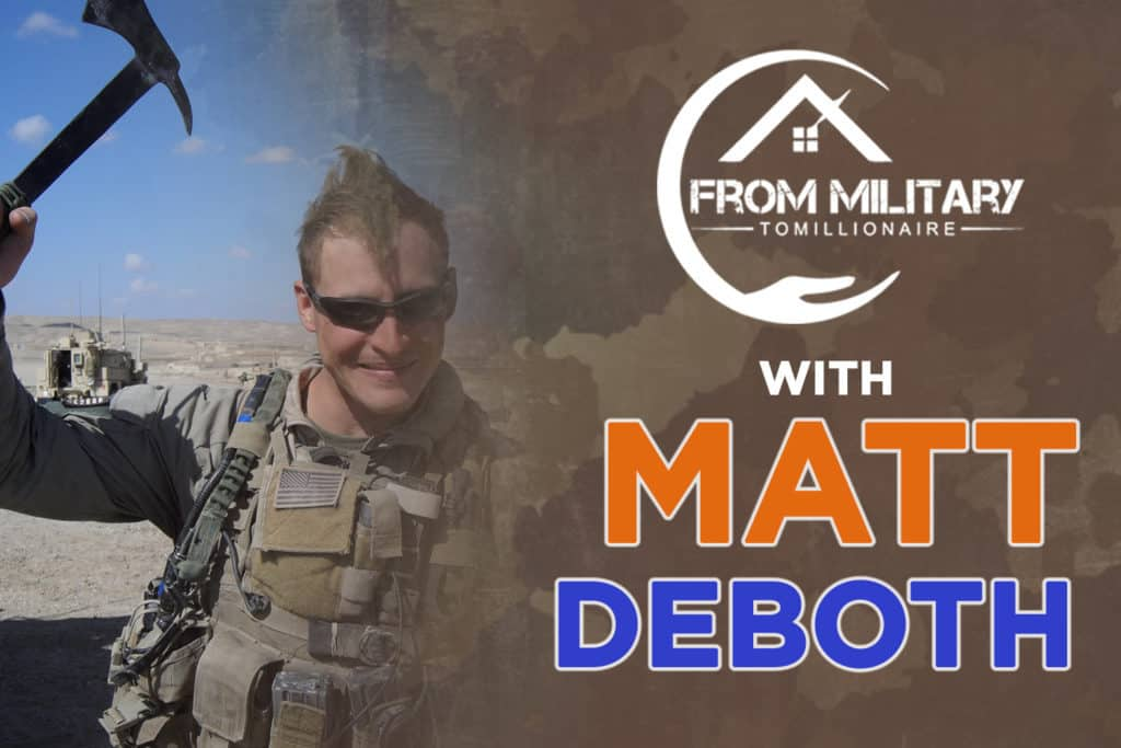 Matt Deboth on The Military Millionaire Podcast (the first time)