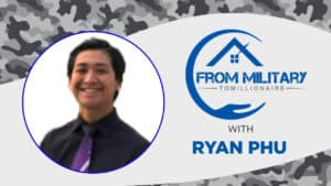 Ryan Phu on The Military Millionaire Podcast
