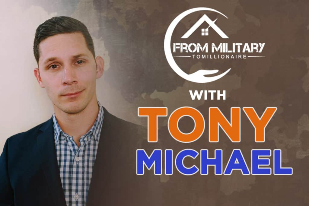 Tony Michael on The Military Millionaire Podcast