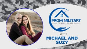 Michael and Suzy on The Military Millionaire Podcast!